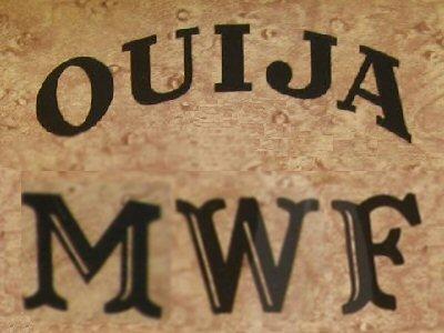 SHOW - MWF OUIJA
