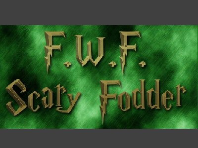 EVENT - FWF Scary Fodder